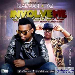 Blaizman - Involve Me ft.YQ